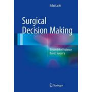 Surgical Decision Making: Beyond the Evidence Based Surgery