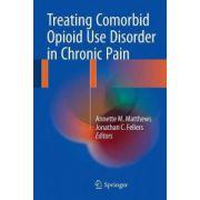 Treating Comorbid Opioid Use Disorder in Chronic Pain