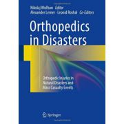 Orthopedics in Disasters: Orthopedic Injuries in Natural Disasters and Mass Casualty Events