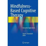 Mindfulness-Based Cognitive Therapy: Innovative Applications