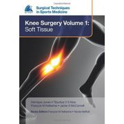 EFOST Surgical Techniques in Sports Medicine - Knee Surgery, Vol. 1: Soft Tissue