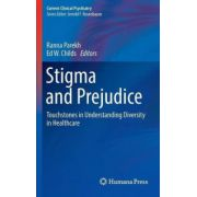 Stigma and Prejudice: Touchstones in Understanding Diversity in Healthcare (Current Clinical Psychiatry)