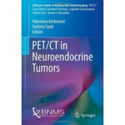 PET/CT in Neuroendocrine Tumors (Clinicians' Guides to Radionuclide Hybrid Imaging)