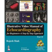 Illustrative Video Manual of Echocardiography for Beginners: A Step by Step Approach: Part 2 (Includes 3 Interactive DVD-ROMs Containing 5 Videos Duration 4 hours 37 minutes)