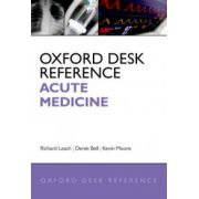 Oxford Desk Reference: Acute Medicine (Oxford Desk Reference Series)
