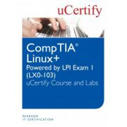 Linux+ Powered by LPI Exam 1 (LX0-103) uCertify Course and Labs