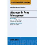 Advances in Acne Management, An Issue of Dermatologic Clinics, Volume 34-2
