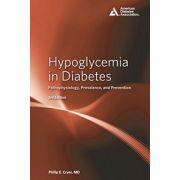 Hypoglycemia in Diabetes: Pathophysiology, Prevalence, and Prevention