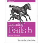 Learning Rails 5: Rails from the Outside In