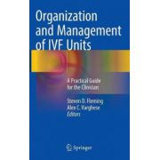 Organization and Management of IVF Units: A Practical Guide for the Clinician