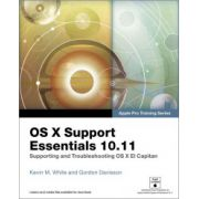 OS X Support Essentials 10. 11 - Apple Pro Training Series (includes Content Update Program): Supporting and Troubleshooting OS X El Capitan