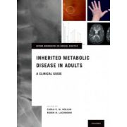 Inherited Metabolic Disease in Adults: A Clinical Guide (Oxford Monographs on Medical Genetics)