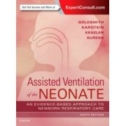 Assisted Ventilation of the Neonate: Evidence-Based Approach to Newborn Respiratory Care