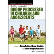 Handbook of Group Processes in Children and Adolescents