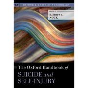 Oxford Handbook of Suicide and Self-Injury (Oxford Library of Psychology)
