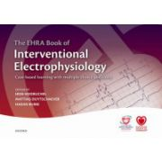 EHRA Book of Interventional Electrophysiology: Case-based learning with multiple choice questions (European Society of Cardiology)