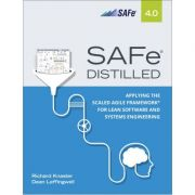 SAFe 4. 0 Distilled: Applying the Scaled Agile Framework for Lean Software and Systems Engineering