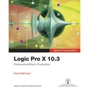Logic Pro X 10. 3 - Apple Pro Training Series: Professional Music Production