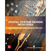 Digital System Design with FPGA: Implementation Using Verilog and VHDL
