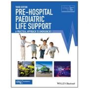 Pre-Hospital Paediatric Life Support: The Practical Approach (Advanced Life Support Group)