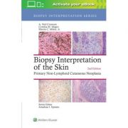 Biopsy Interpretation of the Skin: Primary Non-Lymphoid Cutaneous Neoplasia