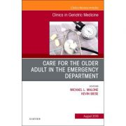 Care for the Older Adult in the Emergency Department, An Issue of Clinics in Geriatric Medicine, Volume 34-3