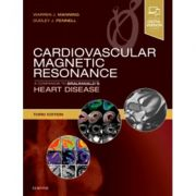 Cardiovascular Magnetic Resonance: A Companion to Braunwald's Heart Disease