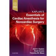 Essentials of Cardiac Anesthesia for Noncardiac Surgery, A Companion to Kaplan's Cardiac Anethesia