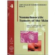 Nonmelanocytic Tumors of the Skin (AFIP Atlas of Tumor Pathology Series, Series 4, Number 4)