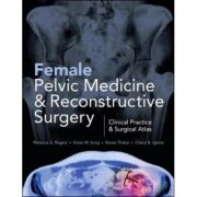 Female Pelvic Medicine and Reconstructive Surgery: Clinical Practice & Surgical Atlas