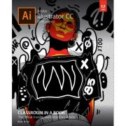 Adobe Illustrator CC Classroom in a Book (Classroom in a Book, Adobe)