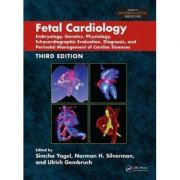 Fetal Cardiology: Embryology, Genetics, Physiology, Echocardiographic Evaluation, Diagnosis, and Perinatal Management of Cardiac Diseases (Series in Maternalfetal Medicine)