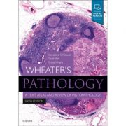 Wheater's Pathology: A Text, Atlas and Review of Histopathology