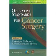 Operative Standards for Cancer Surgery: Volume II: Esophagus, Melanoma, Rectum, Stomach, Thyroid