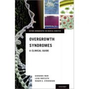 Overgrowth Syndromes: A Clinical Guide (Oxford Monographs on Medical Genetics)