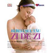 Bebelușul tău: zi de zi - sfaturi zilnice aprofundate despre creșterea, dezvoltarea și îngrijirea bebelușului în primul an de viață
