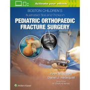 Boston Children's Illustrated Tips and Tricks in Pediatric Orthopaedic Fracture Surgery