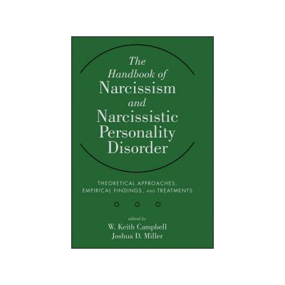Handbook of Narcissism and Narcissistic Personality Disorder