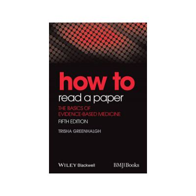 How to Read a Paper: Basics of Evidence-Based Medicine
