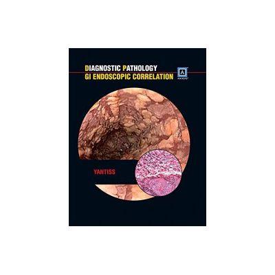 Diagnostic Pathology: GI Endoscopic Correlations