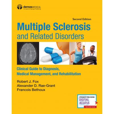 Multiple Sclerosis and Related Disorders: Clinical Guide to Diagnosis, Medical Management, and Rehabilitation