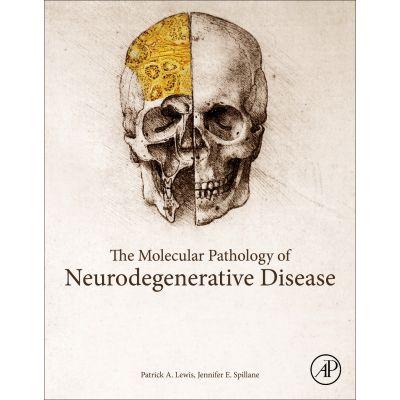 Molecular and Clinical Pathology of Neurodegenerative Disease
