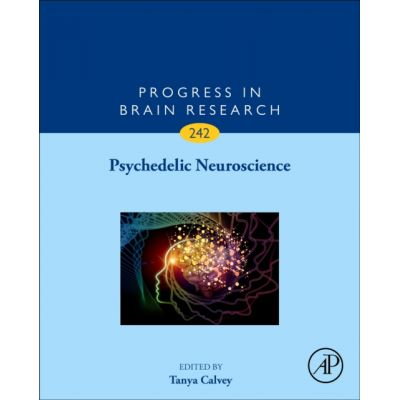 Psychedelic Neuroscience (Progress in Brain Research, nr. 242)