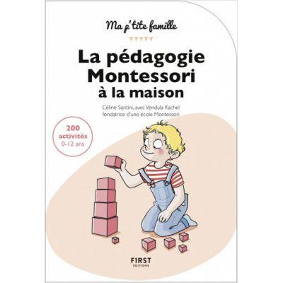 Pedagogia Montessori acasă: 200 activități 0-12 ani (Mica mea familie)