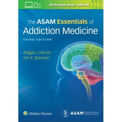 ASAM Essentials of Addiction Medicine