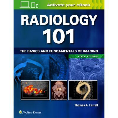 Radiology 101: Basics and Fundamentals of Imaging