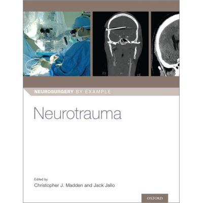 Neurotrauma (Neurosurgery by Example)