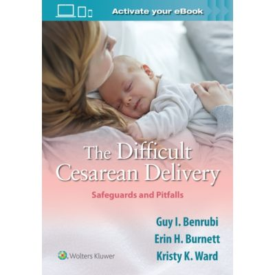 Difficult Cesarean Delivery: Safeguards and Pitfalls