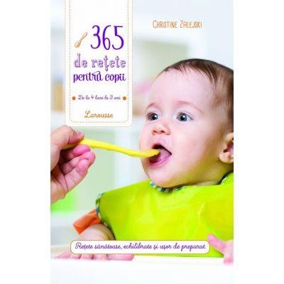 365 de rețete pentru copii: de la 4 luni la 3 ani
