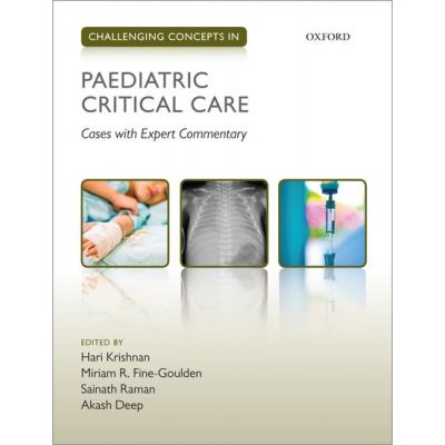 Challenging Concepts in Paediatric Critical Care: Cases with Expert Commentary (Challenging Concepts)